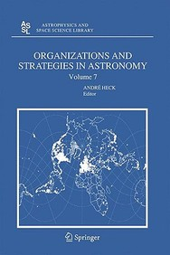 Organizations And Strategies In Astronomy - Volume 7