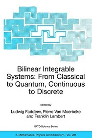 Bilinear Integrable Systems: From Classical To Quantum, Continuous To Discrete: Proceedings Of The Nato Advanced Research Worksh