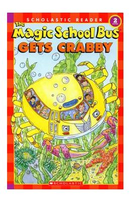 The Magic School Bus Gets Crabby (Scholastic Reader, Level 2)