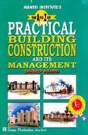 A to Z of Practical Building Construction and Its Management