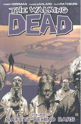 The Walking Dead Volume 3: Safety Behind Bars (The Walking Dead, Volume 3)