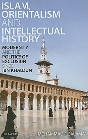 Islam, Orientalism and Intellectual History: Modernity and the Politics of Exclusion Since Ibn Khaldun price comparison at Flipkart, Amazon, Crossword, Uread, Bookadda, Landmark, Homeshop18