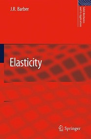 Elasticity: Academic/Professional/Technical: Undergraduate (Solid Mechanics And Its Applications)