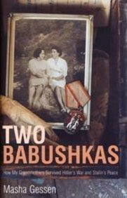Two Babushkas: How My Grandmothers Survived Hitler's War And Stalin's Peace