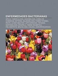 Enfermedades Bacterianas: S Filis, Tuberculosis, Legionelosis, Corea de Sydenham, Difteria, Salmonelosis, Fiebre Tifoidea, Peste, Acinetobacter