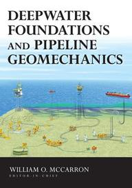 Deepwater Foundations And Pipeline Geomechanics