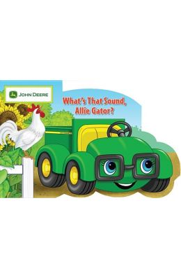 What's that Sound, Allie Gator? (John Deere)