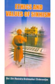 Ethics And Values Of Sikhism