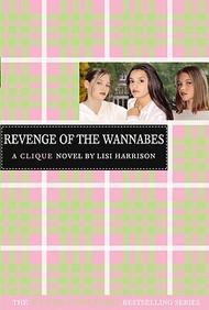 Revenge of the Wannabes (Clique (Prebound))