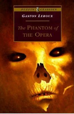 The Phantom of the Opera (Puffin Classics)