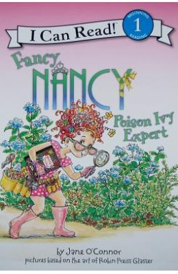 Fancy Nancy: Poison Ivy Expert (I Can Read Book 1)
