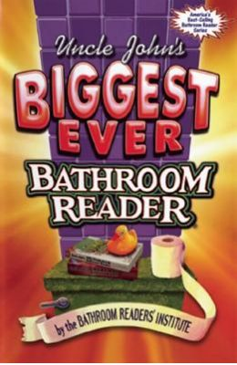 Uncle John's Biggest Ever Bathroom Reader