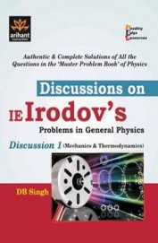 Discussioin on IE Irodov's Problems in General Physics Disussion 1 (Mechanics & Thermodynamics)