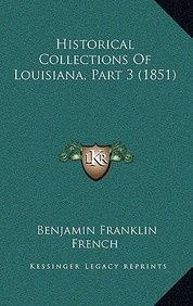 Historical Collections of Louisiana, Part 3 (1851)