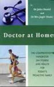 Doctor At Home: The Comprehensive Handbook On Fitness And Health For Today's Family