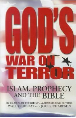 God's War On Terror: Islam Prophecy And The Bible