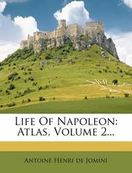 Life Of Napoleon: Atlas, Volume 2
