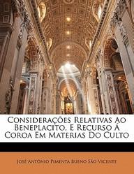 Considera Es Relativas Ao Beneplacito, E Recurso Coroa Em Materias Do Culto