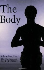 Body Vol. 4 Part 2 (Notebooks Of Paul Brunton)