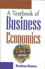 A Textbook of Business Economics