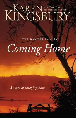 Coming Home: A Story of Unending Love and Eternal Promise (Bailey Flanigan)