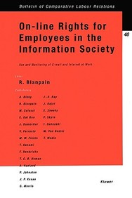 On-Line Rights For Employees In The Information Society, Use & Monitoring Of E-Mail & Internet At Work (Bulletin Of Comparative