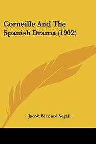 Corneille and the Spanish Drama (1902)