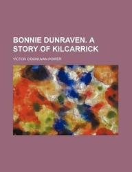 Bonnie Dunraven. a Story of Kilcarrick