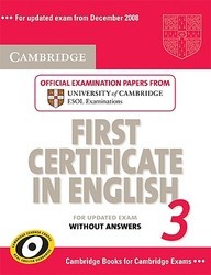 Cambridge First Certificate In English 3 For Updated Exam Student's Book Without Answers: Examination Papers From University Of
