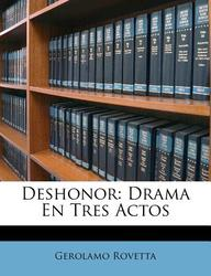 Deshonor: Drama En Tres Actos (Spanish Edition)