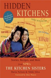 Hidden Kitchens: Stories, Recipes And More From Npr's The Kitchen Sisters