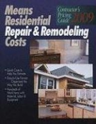 Means Residential Repair & Remodeling Costs 2009: Contractor's Pricing Guide