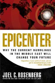 Epicenter: Why Current Rumblings in the Middle East Will Change Your Future