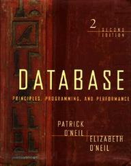 Database: Principles, Programming, And Performance, Second Edition