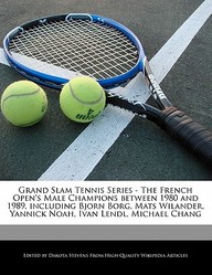 Grand Slam Tennis Series - The French Open's Male Champions Between 1980 And 1989, Including Bjorn Borg, Mats Wilander, Yannick