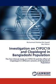 Investigation on Cyp2c19 and Clopidogrel in Bangladeshi Population
