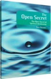 The Open Secret : The Open Secret Of Spiritual Awakening