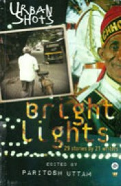 Urban Shots - Bright Lights: 29 Urban Tales by 21 Writers
