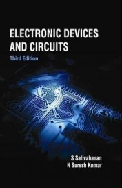 Electronic Devices and Circuits: 3rd Edition