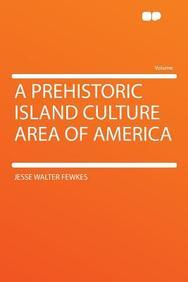 A Prehistoric Island Culture Area of America