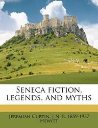 Seneca fiction, legends, and myths