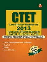 CTET Central Teachers' Eligibility Test 2013 for Social Studies Teachers Paper - 2 (Class 6 - 8)