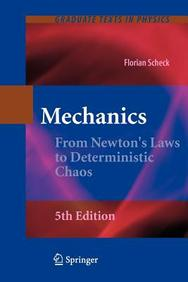 Mechanics: From Newton's Laws to Deterministic Chaos (Graduate Texts in Physics)