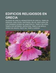 Edificios Religiosos En Grecia: Iglesias de Grecia, Monasterios de Grecia, Templos Griegos, Erectei N, Parten N, Delos