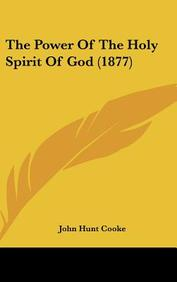 The Power Of The Holy Spirit Of God (1877)