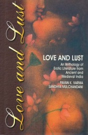 Love And Lust: An Anthology Of Erotic Literature From Ancient And Medieval India