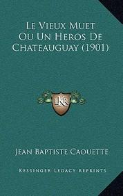 Le Vieux Muet Ou Un Heros de Chateauguay (1901)