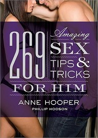 269 Amazing Sex Tips And Tricks For Him, 2e