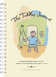 The Toddler Journal: A Week-By-Week Guide To Your Toddler's Development From Ages 1 To 3