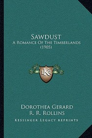 Sawdust: A Romance of the Timberlands (1905)